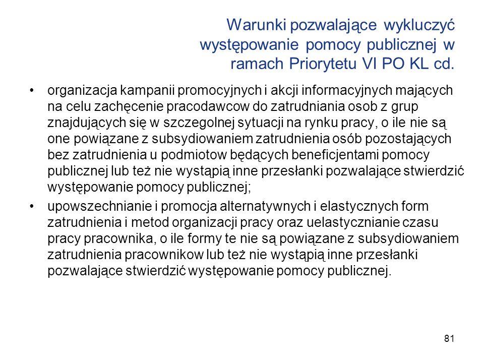 Warunki pozwalające wykluczyć występowanie pomocy publicznej w ramach Priorytetu VI PO KL cd.