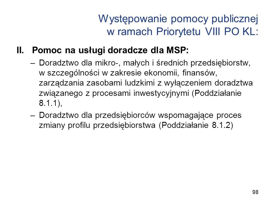 Występowanie pomocy publicznej w ramach Priorytetu VIII PO KL: