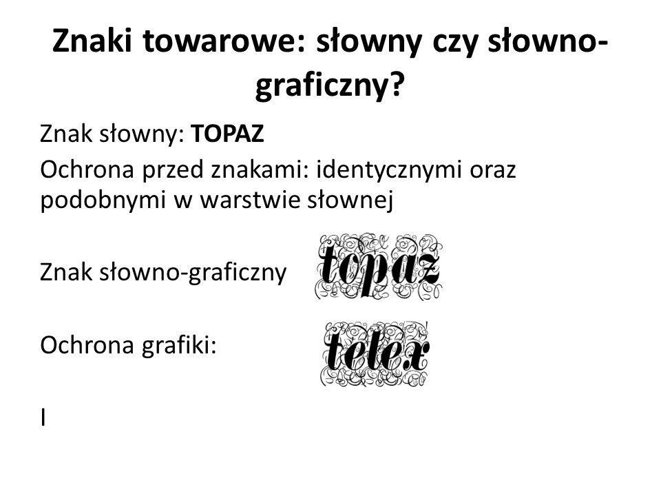 Znaki towarowe: słowny czy słowno-graficzny
