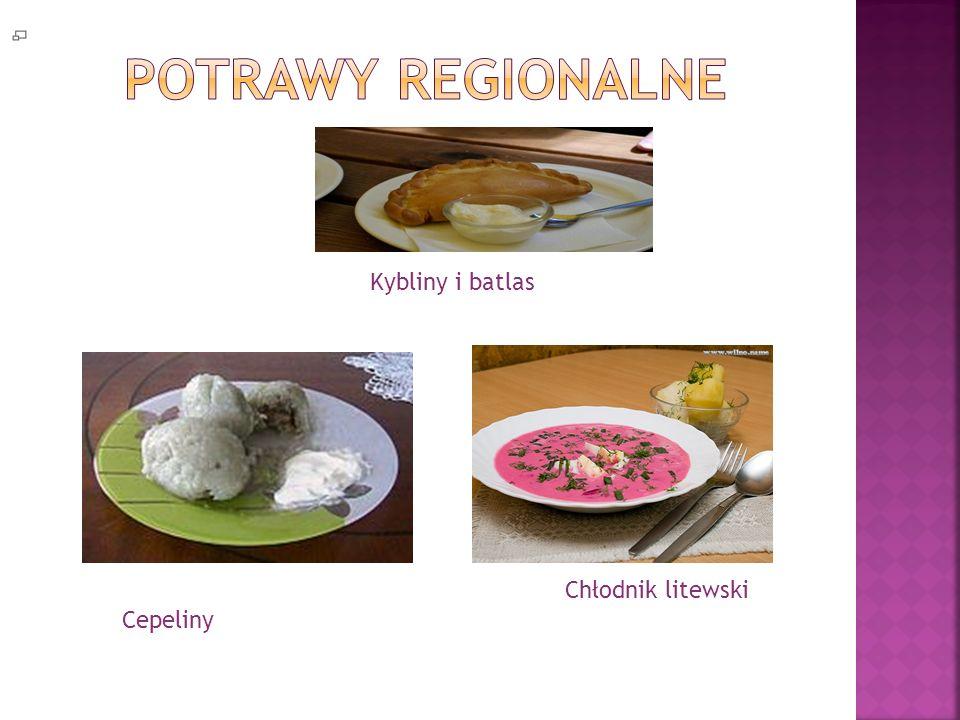 Potrawy regionalne Kybliny i batlas Chłodnik litewski Cepeliny