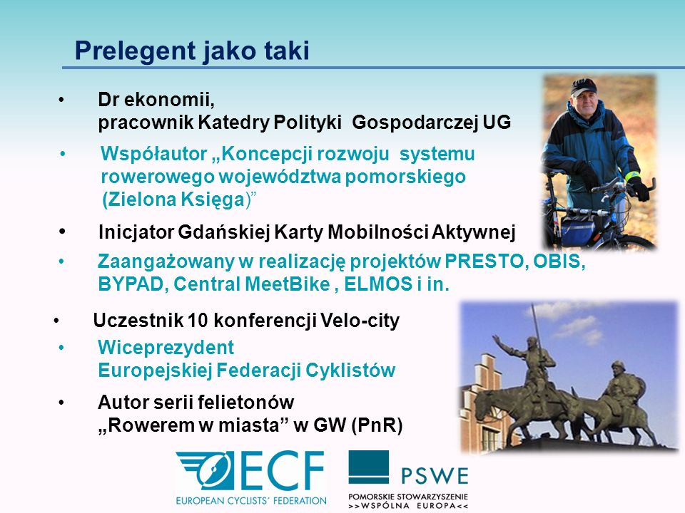 Prelegent jako taki Inicjator Gdańskiej Karty Mobilności Aktywnej