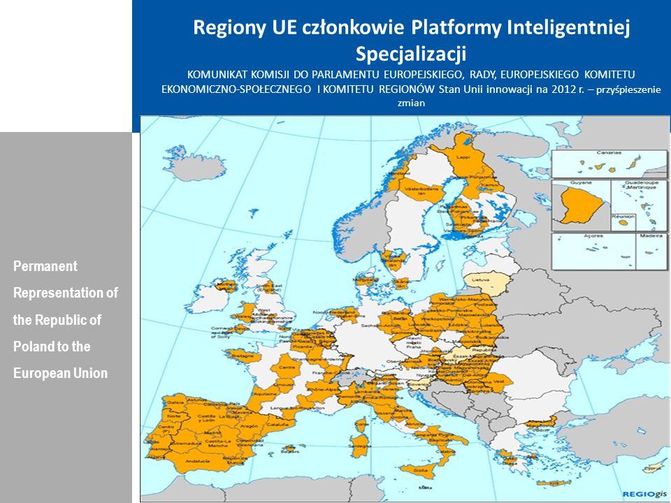 Regiony UE członkowie Platformy Inteligentniej Specjalizacji KOMUNIKAT KOMISJI DO PARLAMENTU EUROPEJSKIEGO, RADY, EUROPEJSKIEGO KOMITETU EKONOMICZNO-SPOŁECZNEGO I KOMITETU REGIONÓW Stan Unii innowacji na 2012 r. – przyśpieszenie zmian