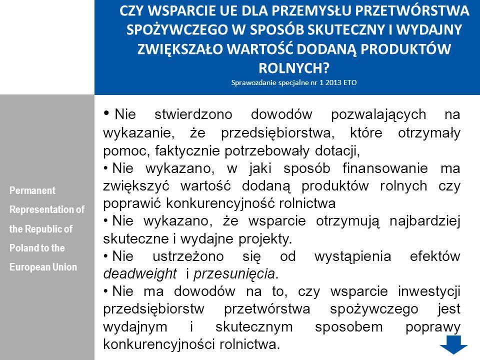 CZY WSPARCIE UE DLA PRZEMYSŁU PRZETWÓRSTWA SPOŻYWCZEGO W SPOSÓB SKUTECZNY I WYDAJNY ZWIĘKSZAŁO WARTOŚĆ DODANĄ PRODUKTÓW ROLNYCH Sprawozdanie specjalne nr 1 2013 ETO