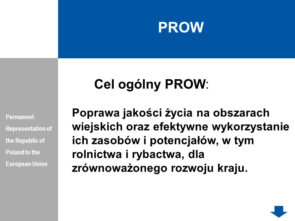 PROW Permanent Representation of the Republic of Poland to the European Union. Cel ogólny PROW:
