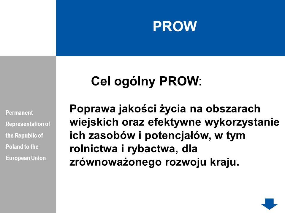 PROWPermanent Representation of the Republic of Poland to the European Union. Cel ogólny PROW: