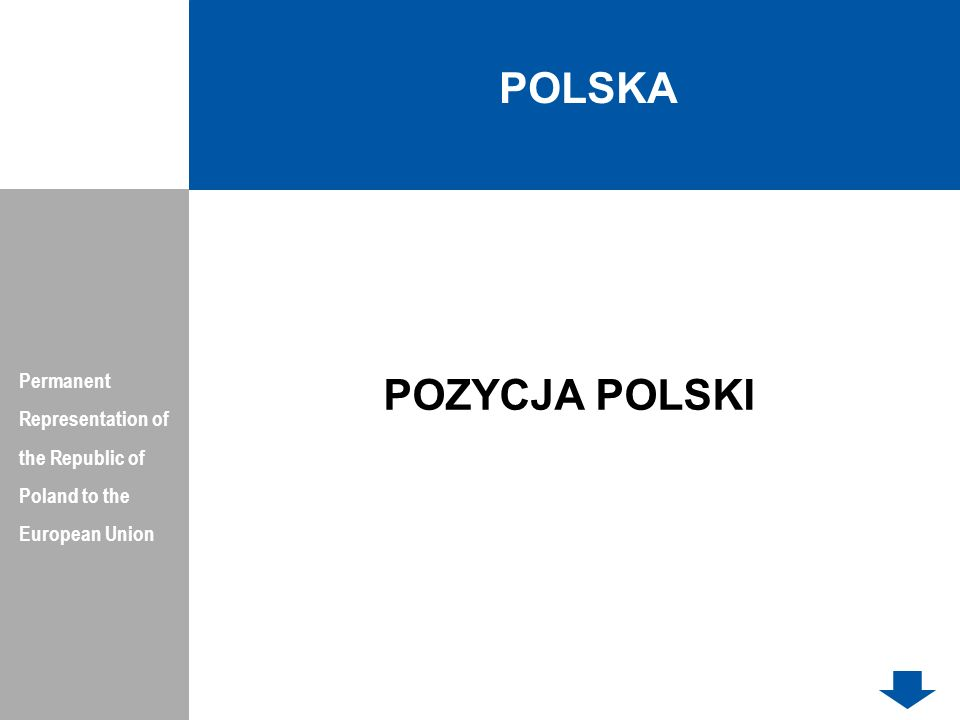 POLSKA Permanent Representation of the Republic of Poland to the European Union POZYCJA POLSKI