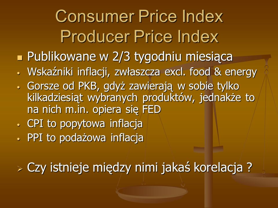 Consumer Price Index Producer Price Index