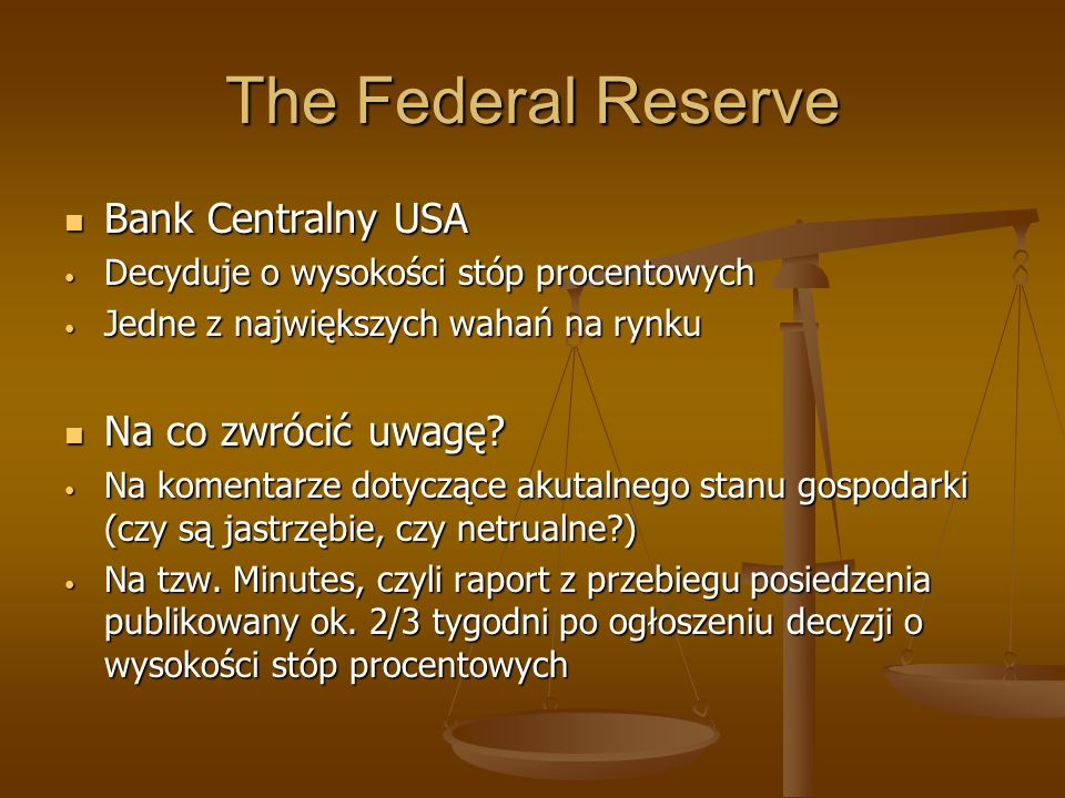The Federal Reserve Bank Centralny USA Na co zwrócić uwagę