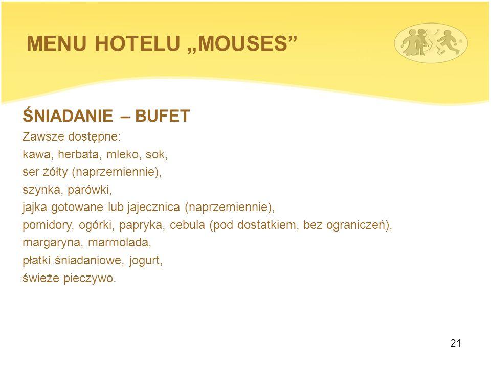 """MENU HOTELU """"MOUSES ŚNIADANIE – BUFET Zawsze dostępne:"""
