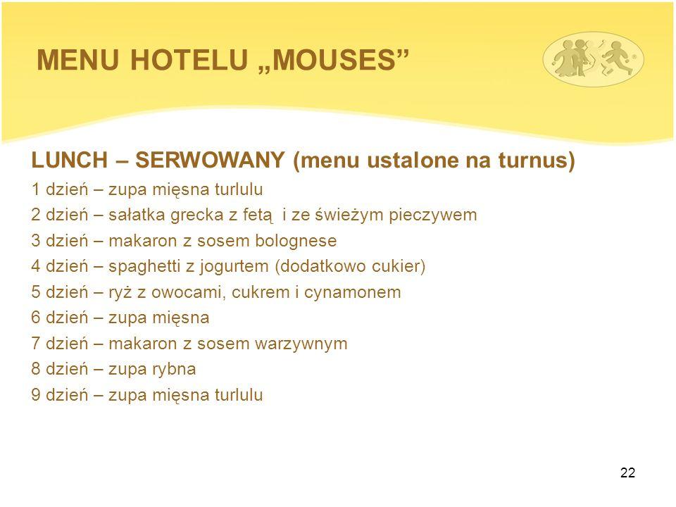 "MENU HOTELU ""MOUSES LUNCH – SERWOWANY (menu ustalone na turnus)"