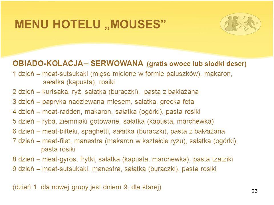 """MENU HOTELU """"MOUSES OBIADO-KOLACJA – SERWOWANA (gratis owoce lub słodki deser)"""
