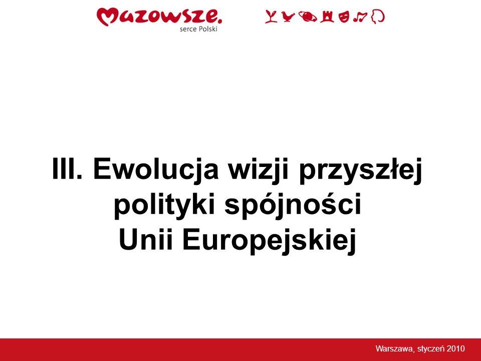 III. Ewolucja wizji przyszłej polityki spójności Unii Europejskiej
