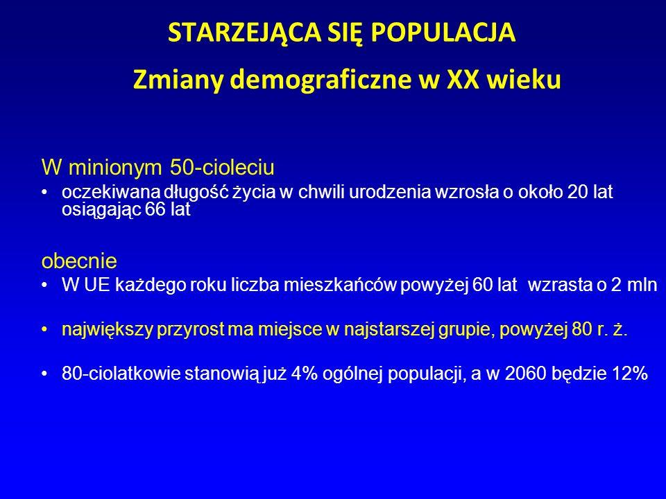 STARZEJĄCA SIĘ POPULACJA Zmiany demograficzne w XX wieku