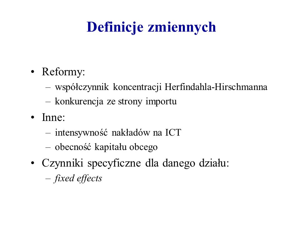 Definicje zmiennych Reformy: Inne:
