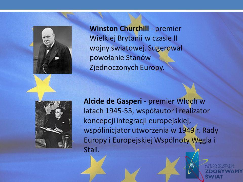 Winston Churchill - premier Wielkiej Brytanii w czasie II wojny światowej. Sugerował powołanie Stanów Zjednoczonych Europy.