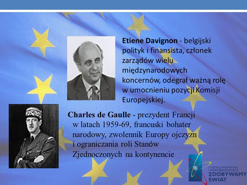 Etiene Davignon - belgijski polityk i finansista, członek zarządów wielu międzynarodowych koncernów, odegrał ważną rolę w umocnieniu pozycji Komisji Europejskiej.