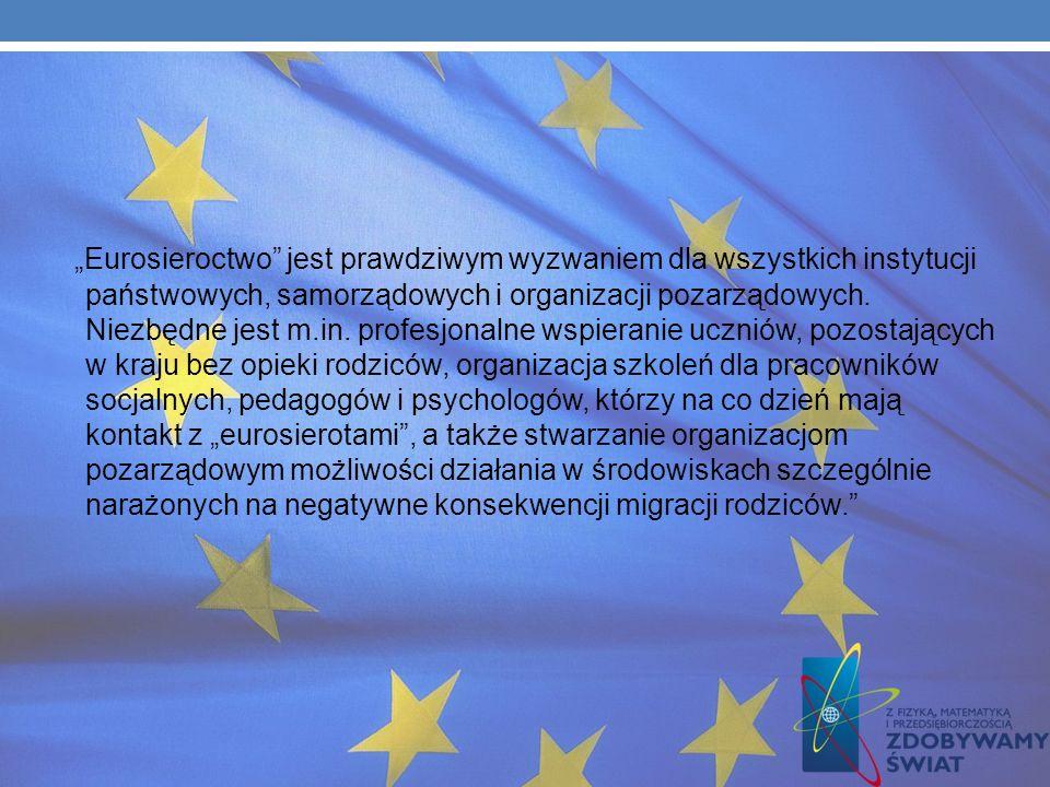 """""""Eurosieroctwo jest prawdziwym wyzwaniem dla wszystkich instytucji państwowych, samorządowych i organizacji pozarządowych."""