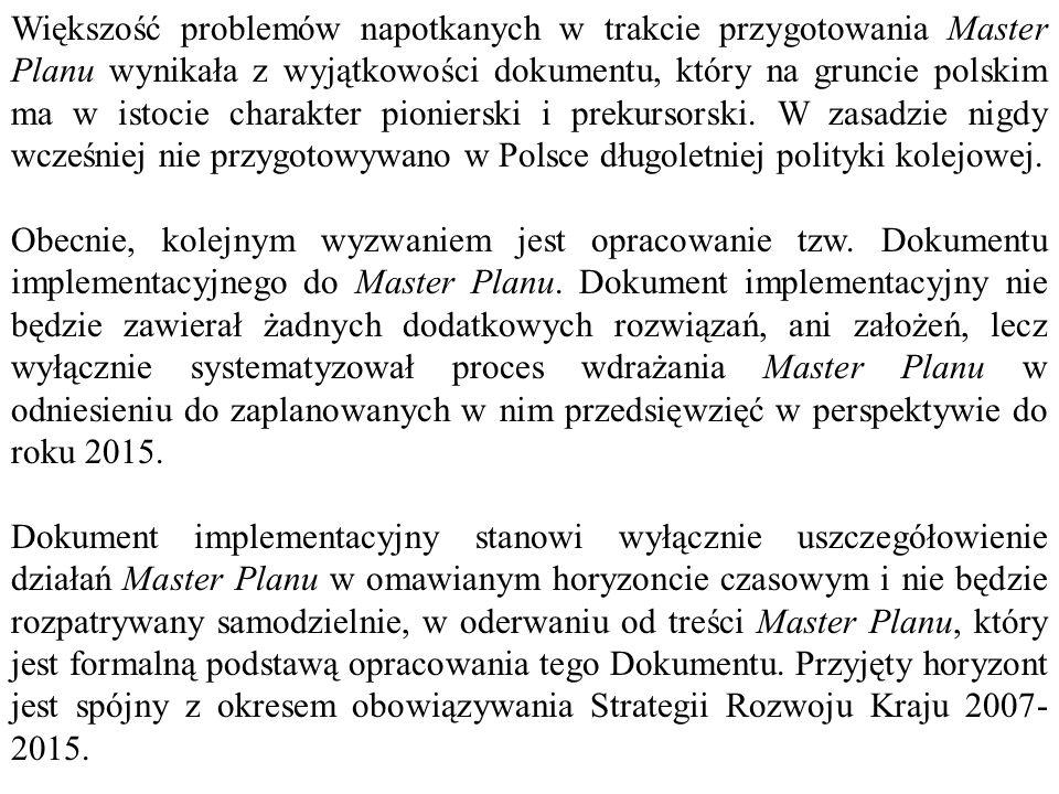 Większość problemów napotkanych w trakcie przygotowania Master Planu wynikała z wyjątkowości dokumentu, który na gruncie polskim ma w istocie charakter pionierski i prekursorski. W zasadzie nigdy wcześniej nie przygotowywano w Polsce długoletniej polityki kolejowej.