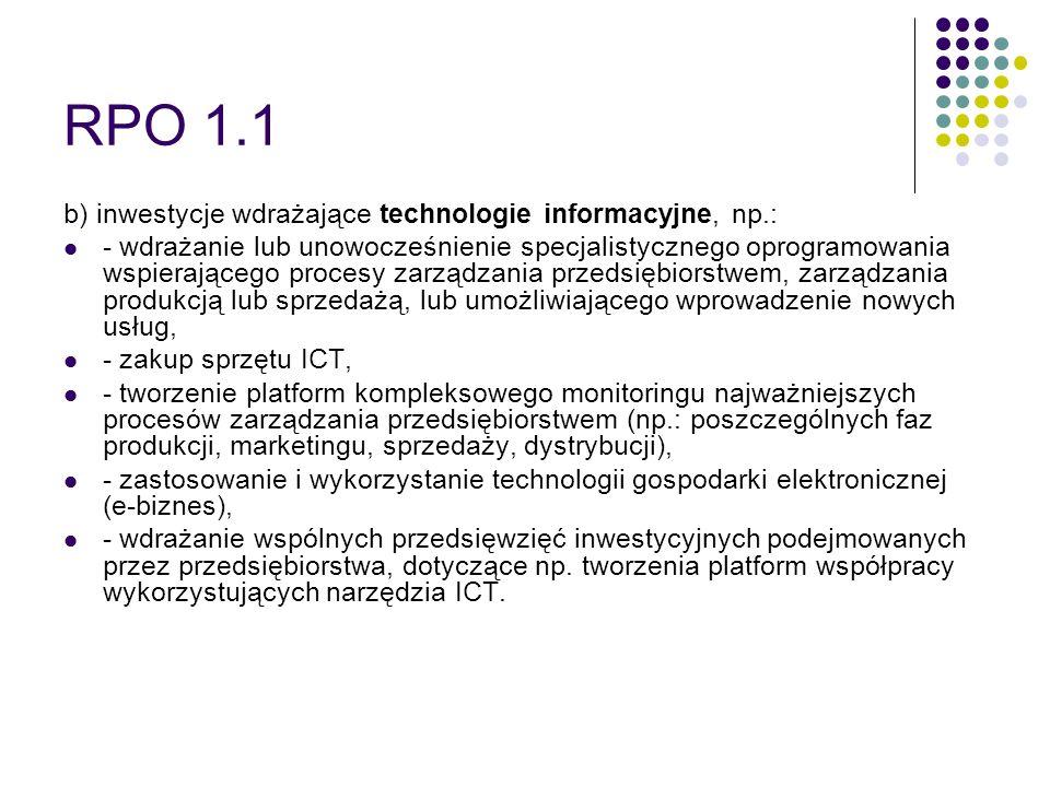 RPO 1.1 b) inwestycje wdrażające technologie informacyjne, np.: