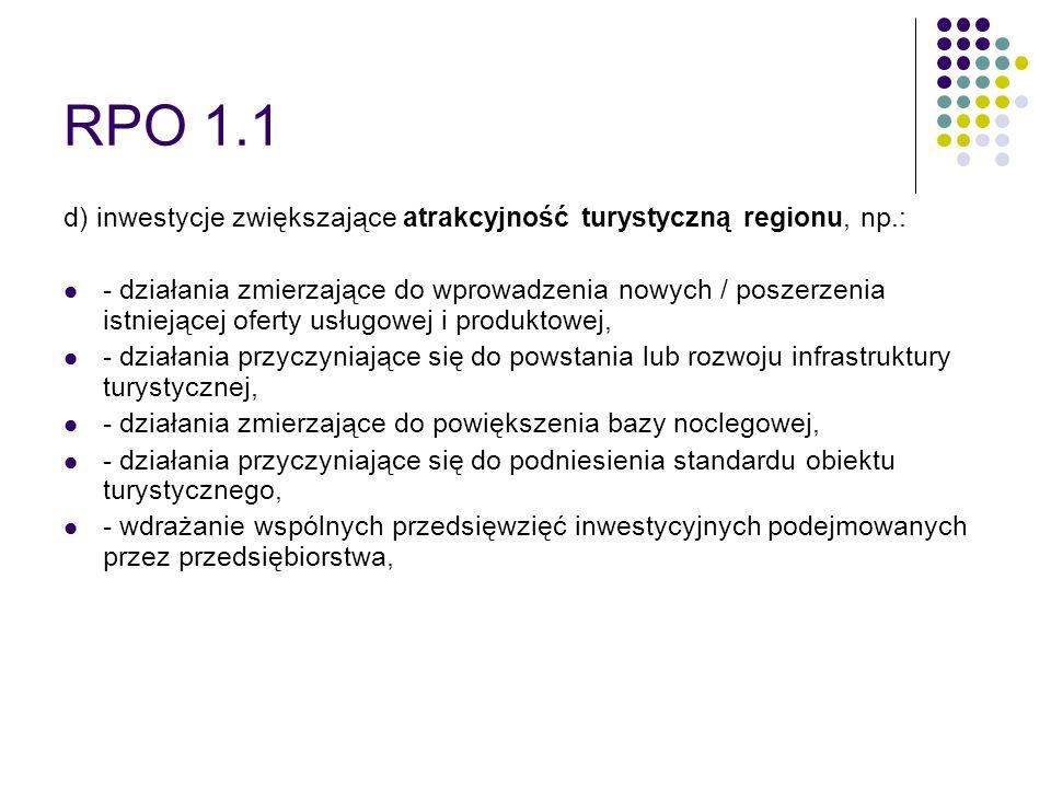 RPO 1.1 d) inwestycje zwiększające atrakcyjność turystyczną regionu, np.: