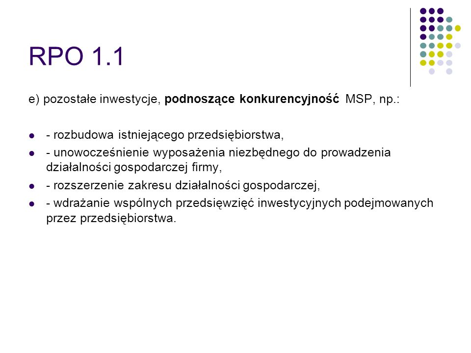 RPO 1.1 e) pozostałe inwestycje, podnoszące konkurencyjność MSP, np.: