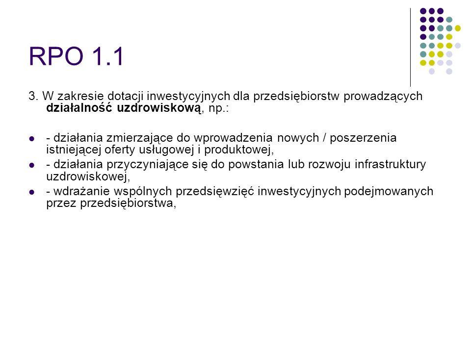 RPO 1.1 3. W zakresie dotacji inwestycyjnych dla przedsiębiorstw prowadzących działalność uzdrowiskową, np.: