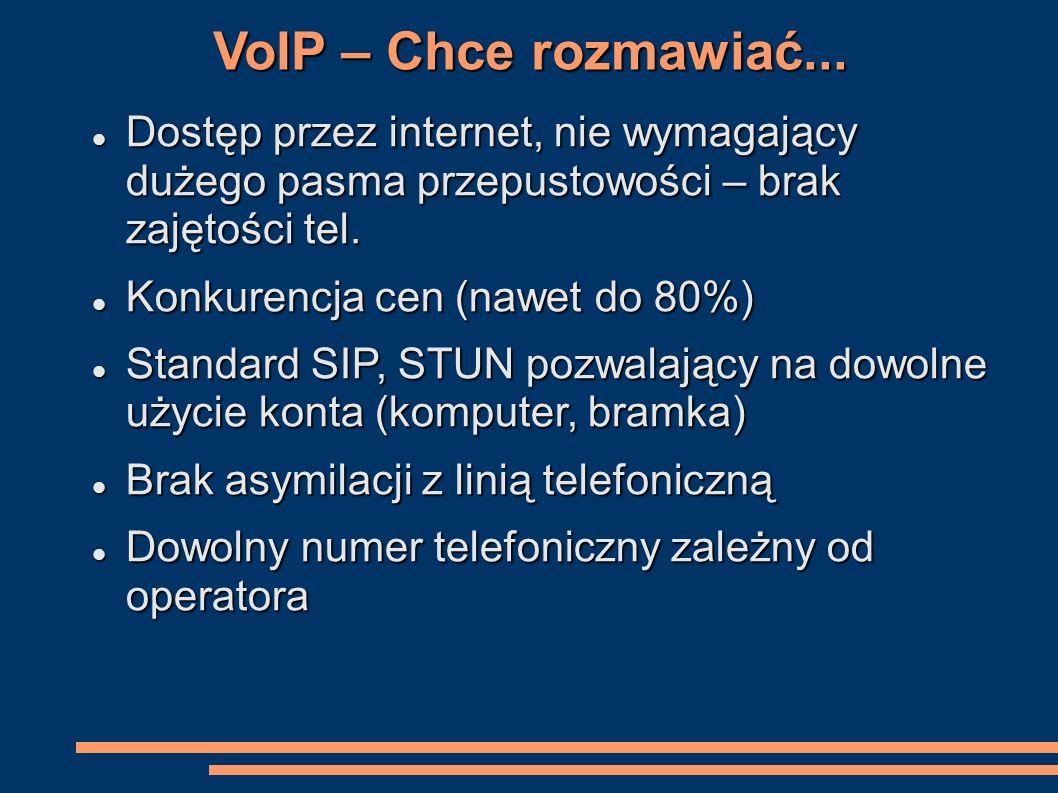 VoIP – Chce rozmawiać... Dostęp przez internet, nie wymagający dużego pasma przepustowości – brak zajętości tel.