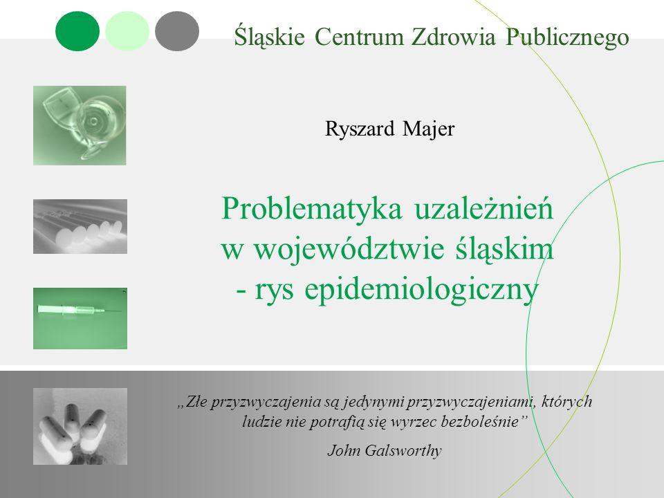 Problematyka uzależnień w województwie śląskim - rys epidemiologiczny