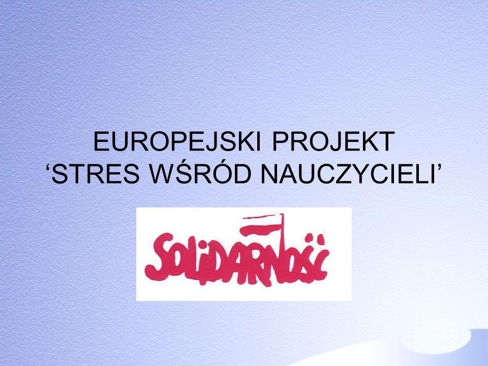 EUROPEJSKI PROJEKT 'STRES WŚRÓD NAUCZYCIELI'
