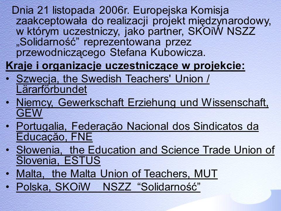 """Dnia 21 listopada 2006r. Europejska Komisja zaakceptowała do realizacji projekt międzynarodowy, w którym uczestniczy, jako partner, SKOiW NSZZ """"Solidarność reprezentowana przez przewodniczącego Stefana Kubowicza."""
