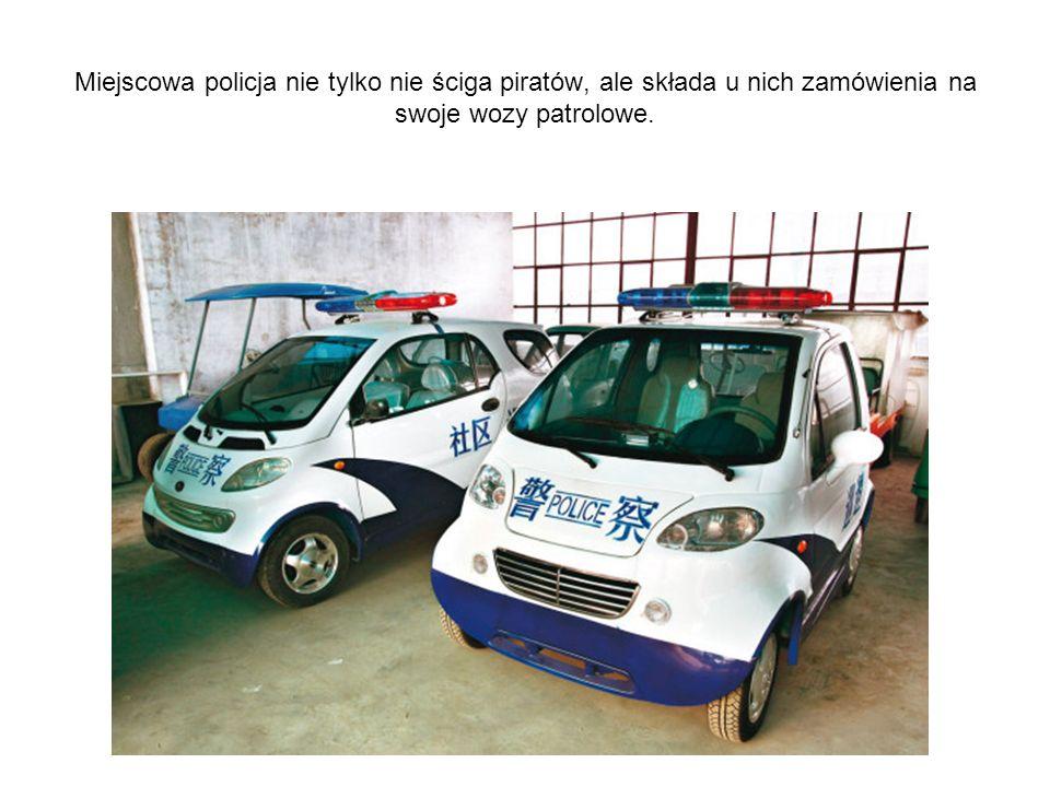 Miejscowa policja nie tylko nie ściga piratów, ale składa u nich zamówienia na swoje wozy patrolowe.