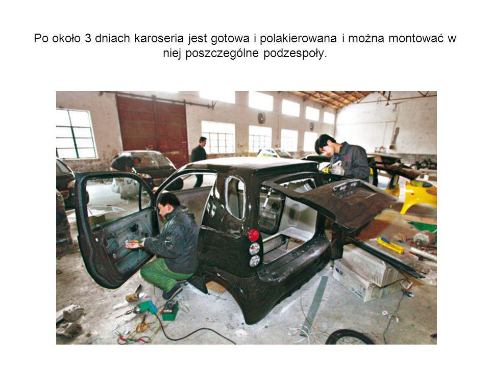 Po około 3 dniach karoseria jest gotowa i polakierowana i można montować w niej poszczególne podzespoły.