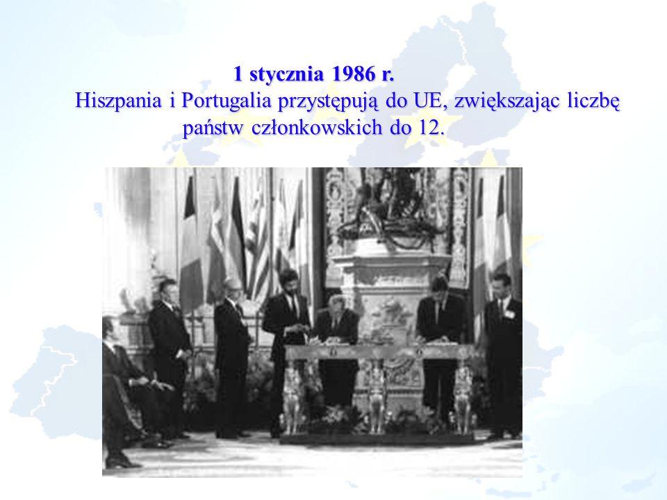 1 stycznia 1986 r.Hiszpania i Portugalia przystępują do UE, zwiększając liczbę państw członkowskich do 12.