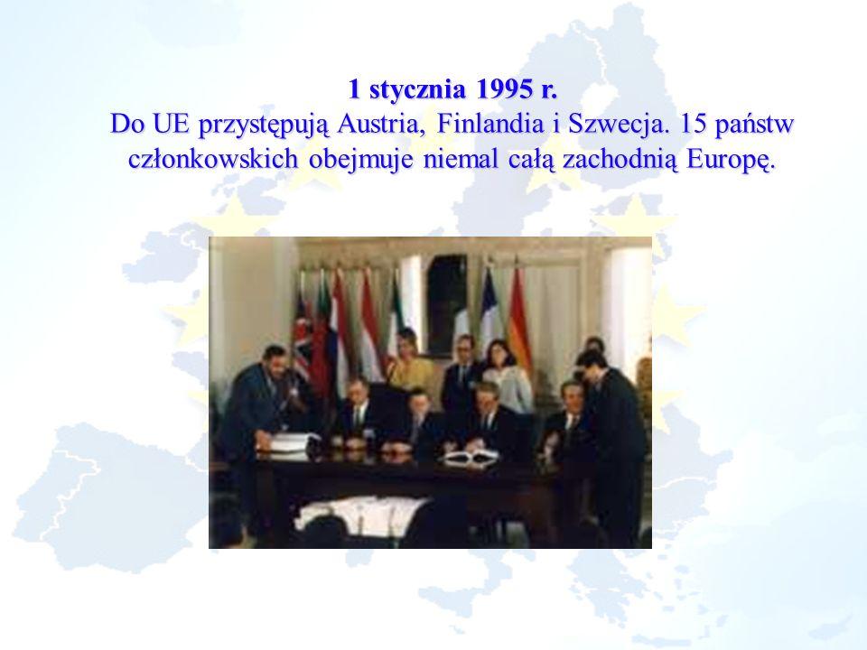 1 stycznia 1995 r. Do UE przystępują Austria, Finlandia i Szwecja.