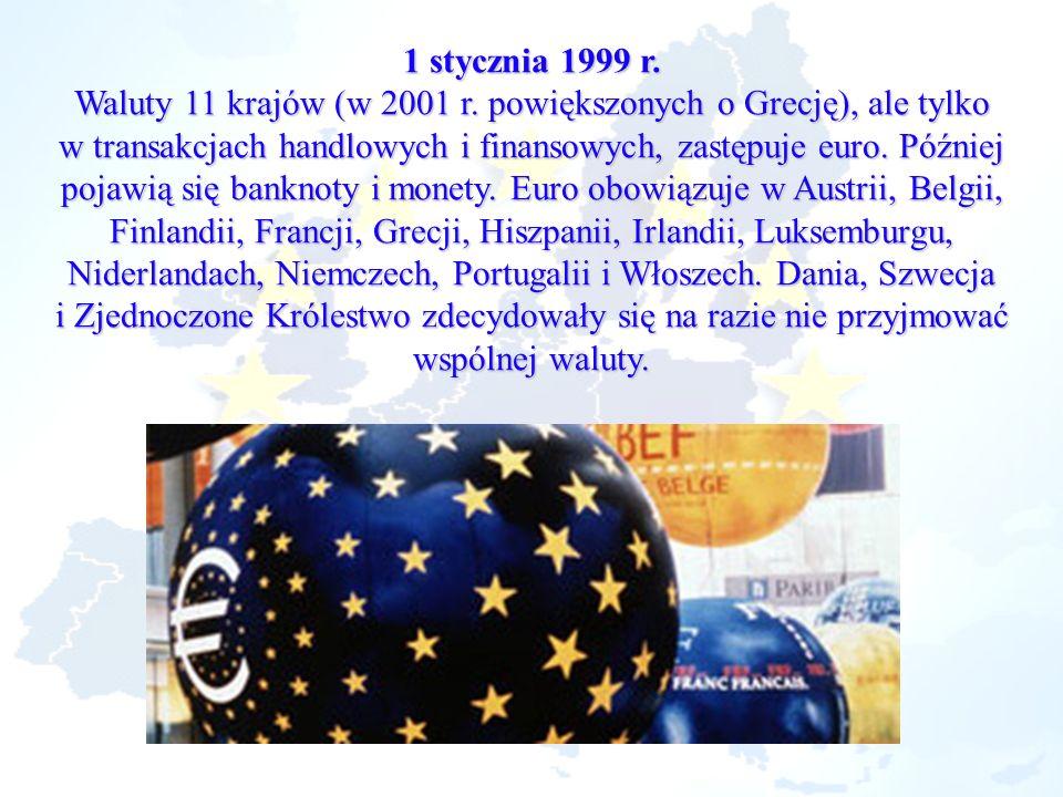 Waluty 11 krajów (w 2001 r. powiększonych o Grecję), ale tylko