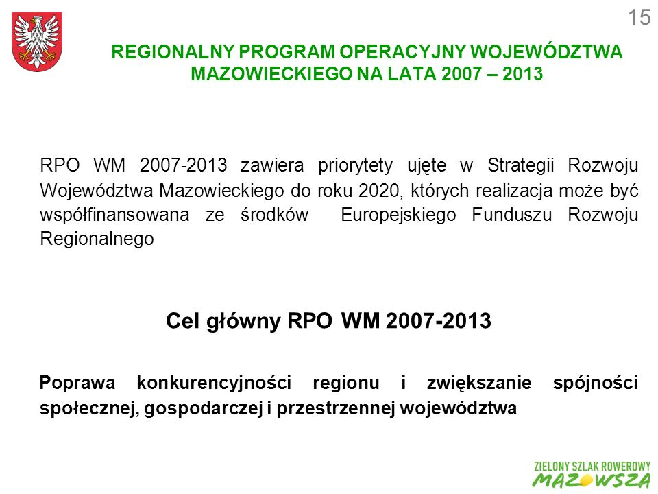 15 REGIONALNY PROGRAM OPERACYJNY WOJEWÓDZTWA MAZOWIECKIEGO NA LATA 2007 – 2013.