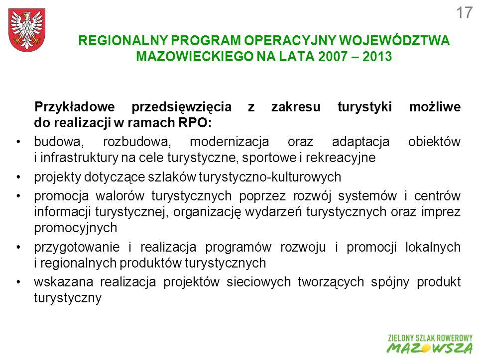 17 REGIONALNY PROGRAM OPERACYJNY WOJEWÓDZTWA MAZOWIECKIEGO NA LATA 2007 – 2013.