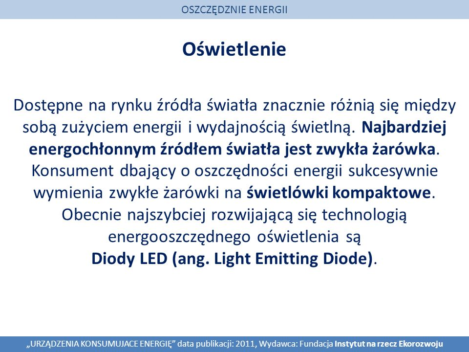 Diody LED (ang. Light Emitting Diode).