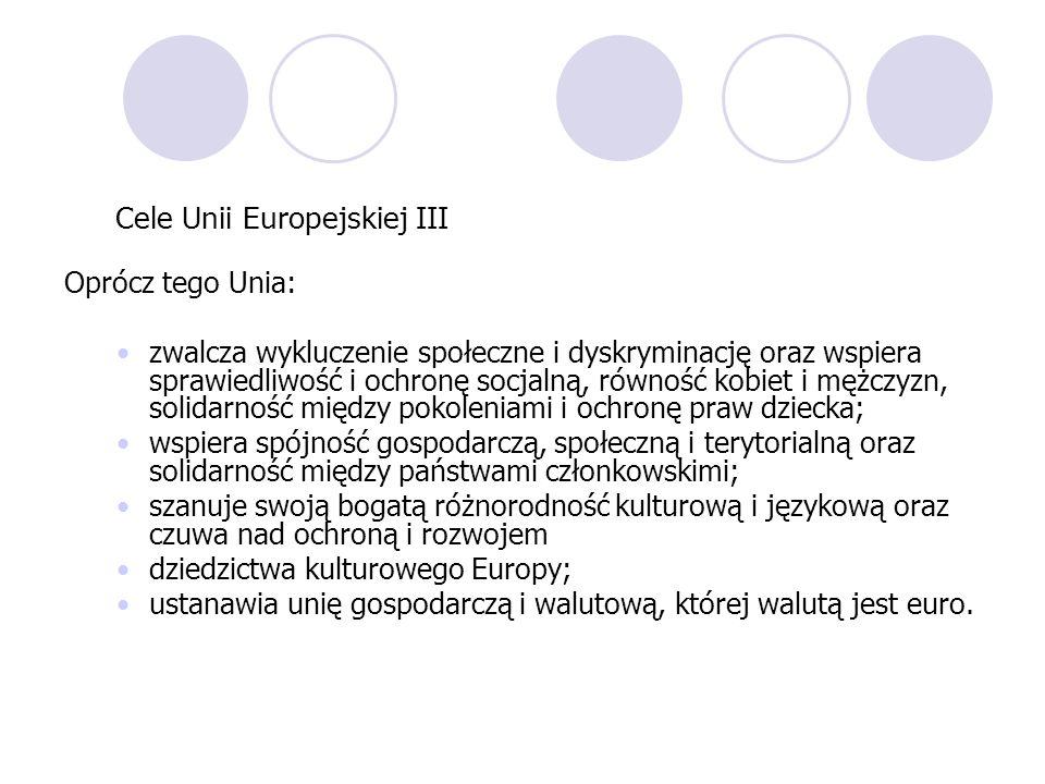 Cele Unii Europejskiej III