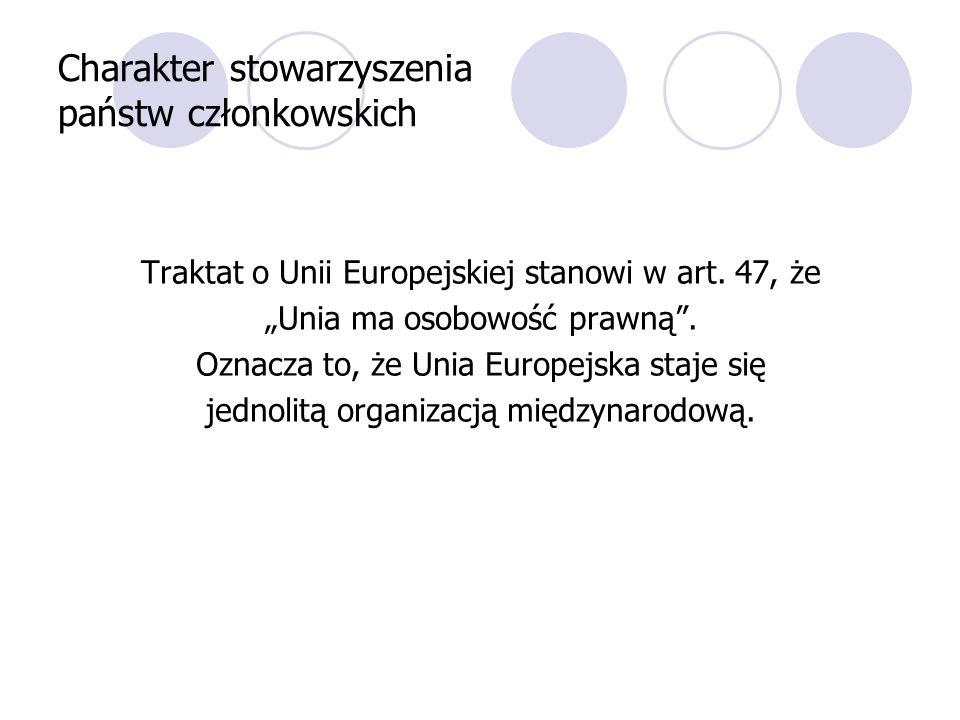 Charakter stowarzyszenia państw członkowskich