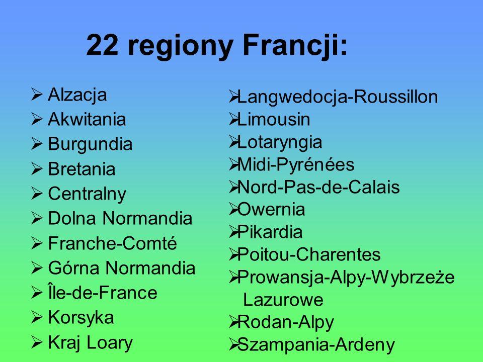 22 regiony Francji: Alzacja Akwitania Burgundia Bretania Centralny