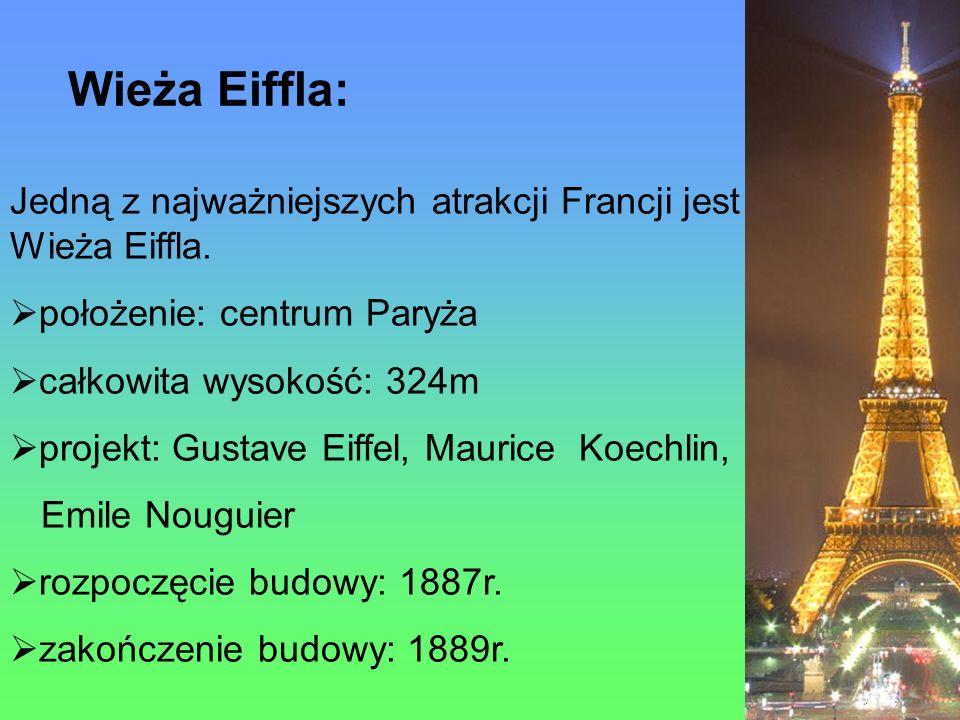 Wieża Eiffla: Jedną z najważniejszych atrakcji Francji jest Wieża Eiffla. położenie: centrum Paryża.
