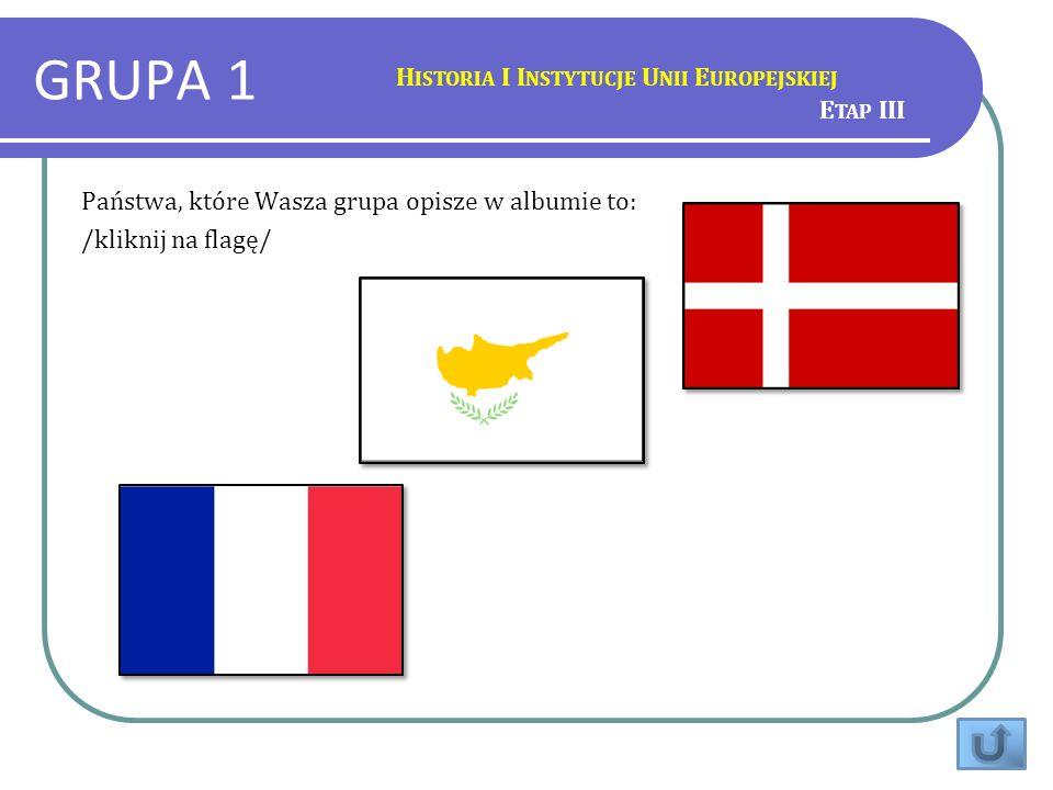 GRUPA 1 Historia I Instytucje Unii Europejskiej Etap III