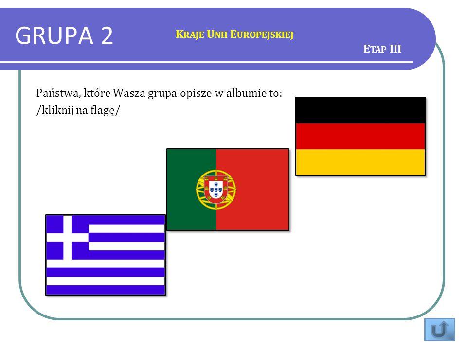 GRUPA 2 Kraje Unii Europejskiej Etap III