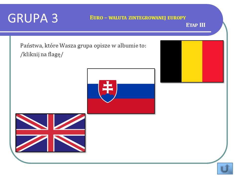 GRUPA 3 Euro – waluta zintegrowanej europy Etap III