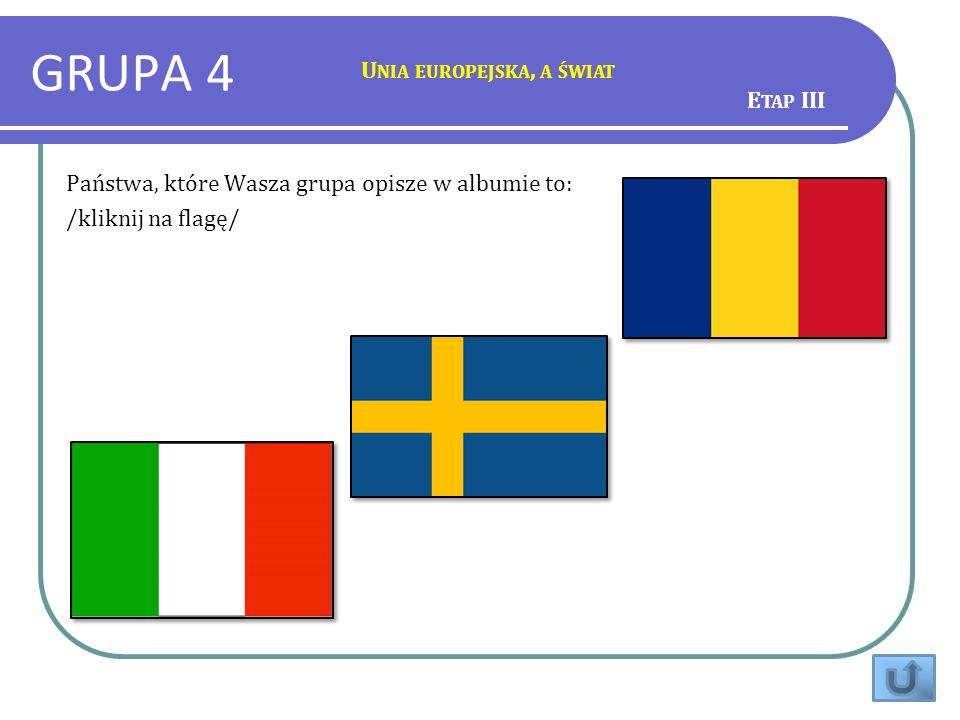 GRUPA 4 Unia europejska, a świat Etap III