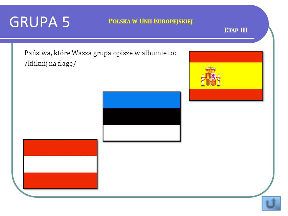 GRUPA 5 Polska w Unii Europejskiej Etap III