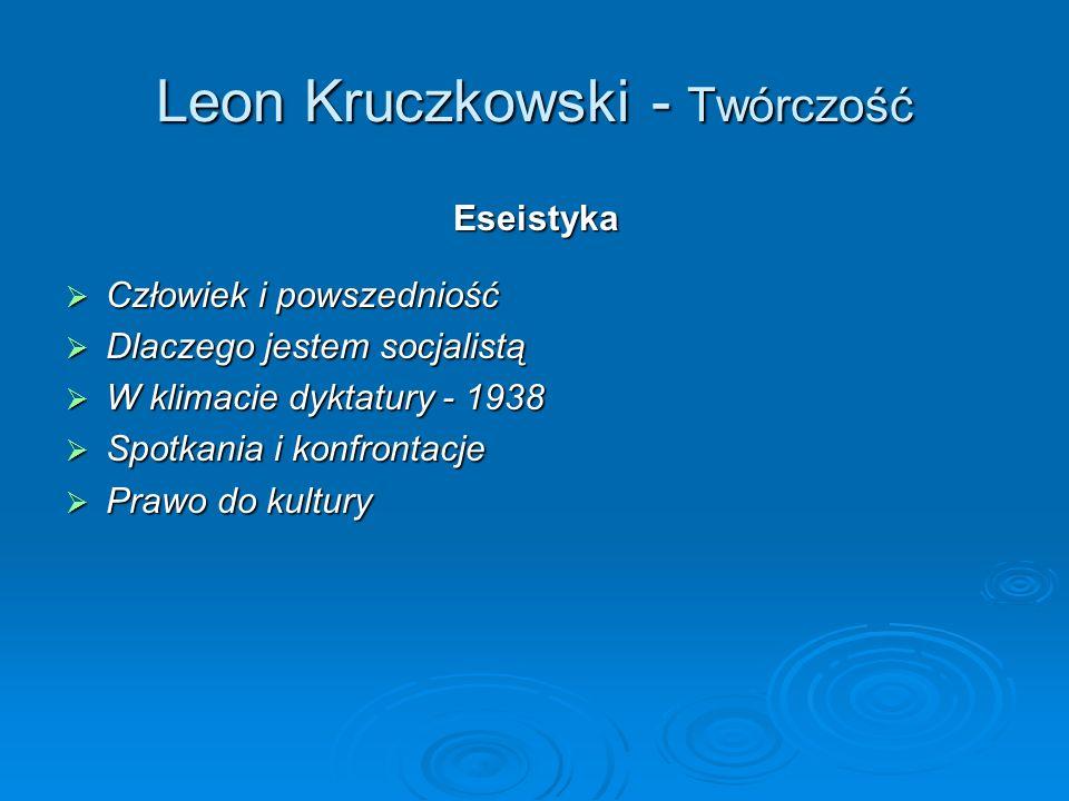 Leon Kruczkowski - Twórczość