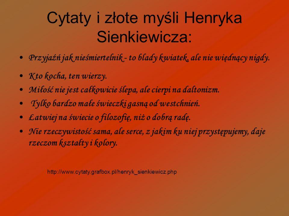 Cytaty i złote myśli Henryka Sienkiewicza: