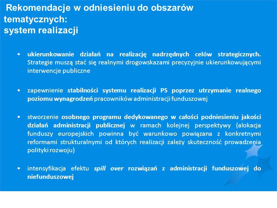 Rekomendacje w odniesieniu do obszarów tematycznych: system realizacji